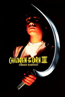 Children of the Corn 3: Urban Harvest