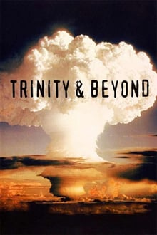 Trinity and Beyond: The Atomic Bomb Movie