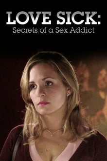Love Sick: Secrets of a Sex Addict