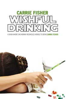 Carrie Fisher: Wishful Drinking