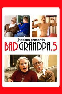 Jackpass Presents: Bad Grandpa .5