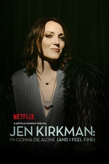 Jen Kirkman: I'm Gonna Die Alone (And I Feel Fine
