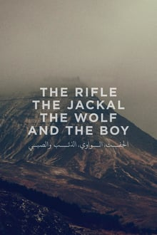 The Rifle, the Jackal, the Wolf, and the Boy