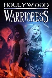 Hollywood Warrioress: The Movie