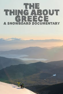 The Thing About Greece… A Snowboard Documentary