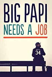 Big Papi Needs a Job 3×1