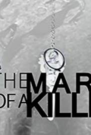 The Mark of a Killer