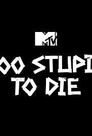 Too Stupid to Die