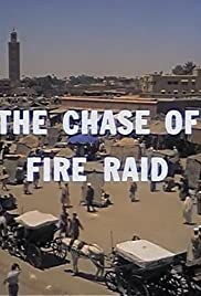 The Chase of Fire Raid