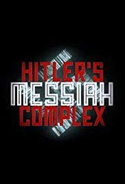 Hitler's Messiah Complex