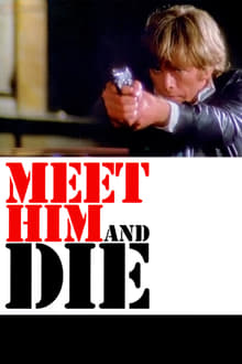 Meet Him And Die