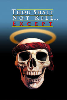 Thou Shalt Not Kill… Except