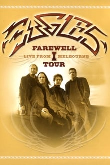 Eagles: The Farewell 1 Tour – Live from Melbourne