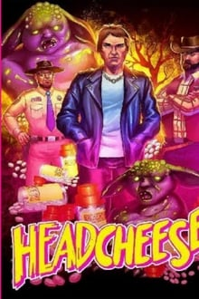 Headcheese: The Movie