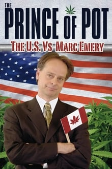 Prince of Pot: The US vs. Marc Emery