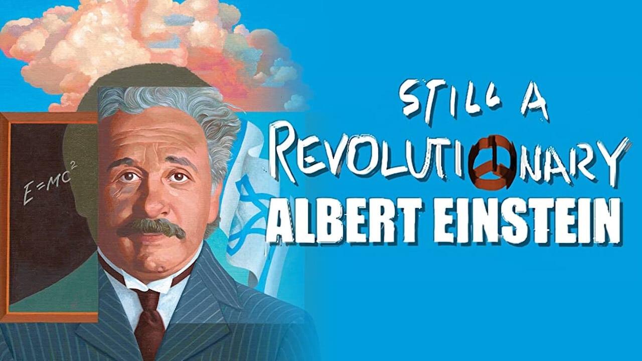 Still a Revolutionary – Albert Einstein