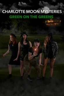Charlotte Moon Mysteries: Green on the Greens