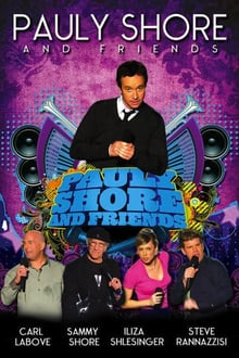 Pauly Shore & Friends