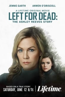 Left for Dead: The Ashley Reeves Story