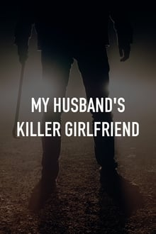 My Husband's Killer Girlfriend