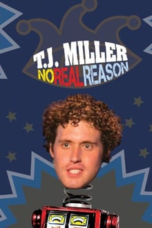 T.J. Miller: No Real Reason