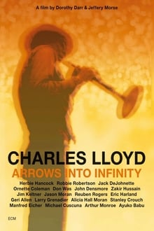 Charles Lloyd – Arrows Into Infinity
