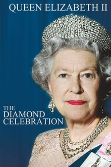 Queen Elizabeth II – The Diamond Celebration