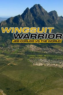 Wingsuit Warrior: Jeb Corliss vs. The World