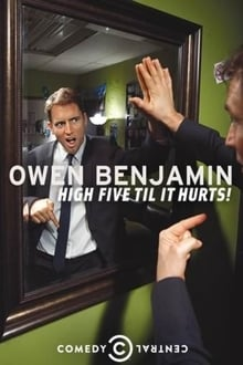 Owen Benjamin: High Five Til It Hurts