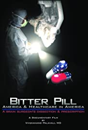 Bitter Pill: America and Healthcare in America; A Brain Surgeon's Dissection and Prescription