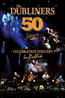 The Dubliners: 50 Years Celebration Concert in Dublin