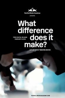 What Difference Does It Make? A Film About Making Music