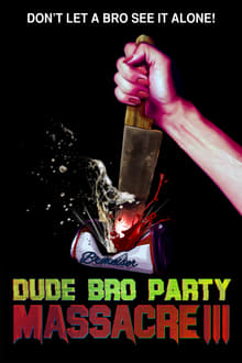 Dude Bro Party Massacre III