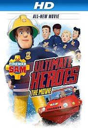 Fireman Sam: Ultimate Heroes – The Movie