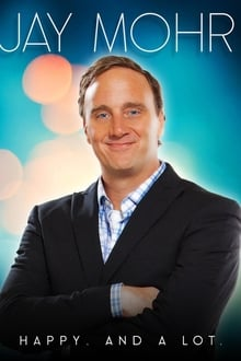 Jay Mohr: Happy. And a Lot.