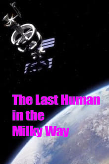 The Last Human in the Milky Way