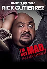 Gabriel Iglesias Presents Rick Gutierrez: I'm Not Mad. I'm Just a Parent.