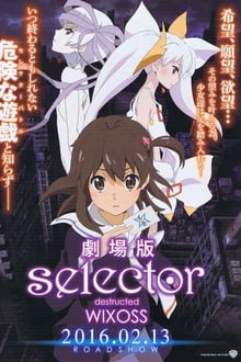 Gekijouban Selector Destructed WIXOSS