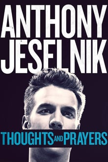 Anthony Jeselnik: Thoughts and Prayer
