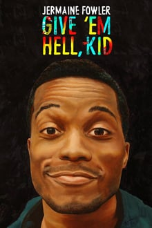 Jermaine Fowler: Give Em Hell Kid