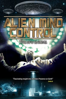 Alien Mind Control: The UFO Enigma