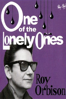 Roy Orbison: One of the Lonely Ones