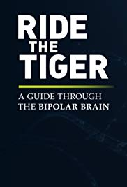 Ride the Tiger: A Guide Through the Bipolar Brain