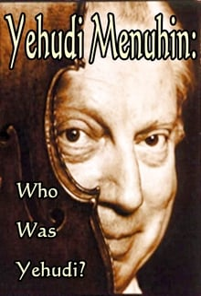 Yehudi Menuhin: Who Was Yehudi?