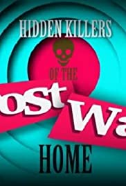 Hidden Killers of the Post-War Home
