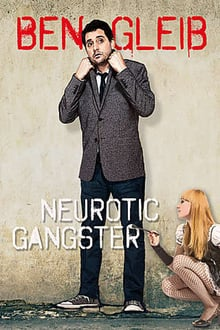 Ben Gleib: Neurotic Gangster