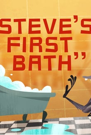 Steve's First Bath