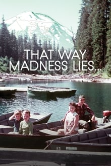 That Way Madness Lies...