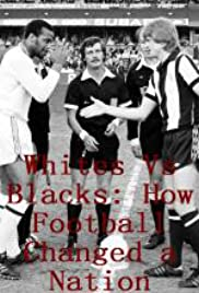 Whites Vs Blacks: How Football Changed a Nation