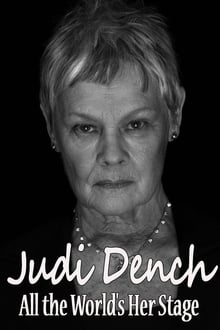 Judi Dench: All the World's Her Stage